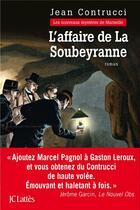 Couverture du livre « L'affaire de la Soubeyranne » de Jean Contrucci aux éditions Lattes