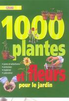 Couverture du livre « 1000 Plantes Et Fleurs » de Collectif aux éditions De Vecchi