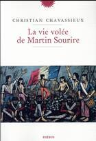 Couverture du livre « La vie volée de Martin Sourire » de Christian Chavassieux aux éditions Phebus