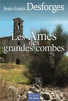 Couverture du livre « Les âmes des grandes combes » de Jean-Louis Desforges aux éditions De Boree