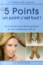 Couverture du livre « 5 points ; un point c'est tout ! » de Pierre-Noel Delatte aux éditions Tredaniel
