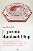 Couverture du livre « La puissance divinatoire du I Ching » de Bernard Boutin aux éditions Ada