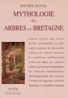 Couverture du livre « Mythologie des arbres en Bretagne » de Michel Duval aux éditions Royer