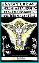 Couverture du livre « L'hérésie de Fra Serafico et autres histoires que Toto m'a contées » de Baron Corvo aux éditions L'oeil D'or