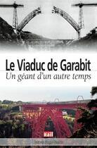 Couverture du livre « Le viaduc de Garabit » de Patricia Vergne Roches aux éditions La Vie Du Rail