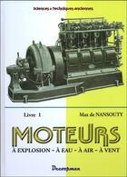 Couverture du livre « Moteurs ; à explosion, à eau, à air, à vent t.1 » de Nansouty Max De aux éditions Decoopman