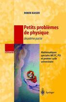Couverture du livre « Petits problèmes de physique, 2e partie » de Robin Kaiser aux éditions Springer Verlag