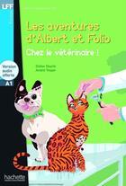 Couverture du livre « Albert Et Folio - Chez Le Veterinaire + Cd Audio Mp3 » de Perret-V aux éditions Hachette Fle