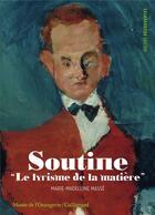 Couverture du livre « Soutine ; le lyrisme de la matière » de Marie-Madeleine Masse aux éditions Gallimard