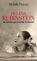 Couverture du livre « Helena Rubinstein ; la femme qui inventa la beauté » de Michèle Fitoussi aux éditions Grasset Et Fasquelle
