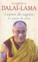 Couverture du livre « Leçons de sagesse ; le soutra du coeur » de Dalai-Lama S S L. aux éditions Pocket