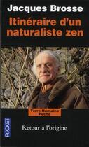Couverture du livre « Itinéraire d'un naturaliste zen » de Jacques Brosse aux éditions Pocket