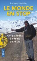Couverture du livre « Le monde en stop » de Ludovic Hubler aux éditions Pocket