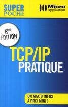 Couverture du livre « TCP/IP pratique (6e édition) » de Bernard Vial aux éditions Micro Application