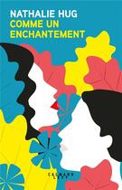 Couverture du livre « Comme un enchantement » de Nathalie Hug aux éditions Calmann-levy