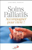 Couverture du livre « Soins palliatifs ; accompagner pour vivre » de Jean-Marc Barreau aux éditions Mediaspaul