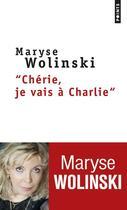 Couverture du livre « Chérie, je vais à Charlie » de Maryse Wolinski aux éditions Points
