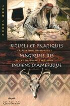 Couverture du livre « Rituels et pratiques magiques des indiens d'Amérique » de John Creek aux éditions Quebecor