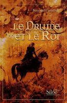 Couverture du livre « Le druide et le roi » de Bertrand Carnebuse aux éditions Siloe