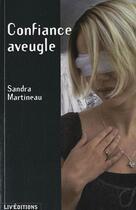 Couverture du livre « Confiance aveugle » de Sandra Martineau aux éditions Liv'editions