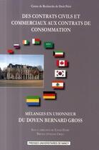 Couverture du livre « Des contrats civils et commerciaux aux contrats de consommation » de Xavier Henry aux éditions Pu De Nancy