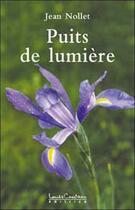 Couverture du livre « Puits de lumiere » de Jean Nollet aux éditions Louise Courteau