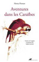 Couverture du livre « Aventures dans les caraibes » de Henry Pitman aux éditions Anacharsis