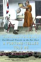 Couverture du livre « A FORTUNE-TELLER TOLD ME - EARTHBOUND TRAVELS IN THE FAR EAST » de Tiziano Terzani aux éditions Flamingo
