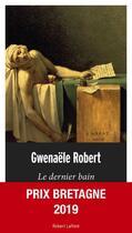 Couverture du livre « Le dernier bain » de Gwenaele Robert aux éditions Robert Laffont