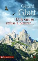 Couverture du livre « Et le ciel se refuse à pleurer » de Gerard Glatt aux éditions Presses De La Cite