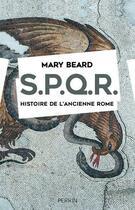 Couverture du livre « S.P.Q.R. ; histoire de l'ancienne Rome » de Mary Beard aux éditions Perrin