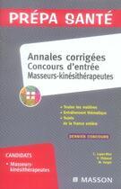 Couverture du livre « Annales corrigées ; concours d'entrée masseurs-kinésithérapeutes » de Christine Lopez-Rios aux éditions Elsevier-masson