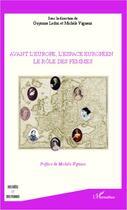 Couverture du livre « Avant l'Europe, l'espace européen ; le rôle des femmes » de Guyonne Leduc aux éditions Harmattan