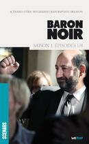 Couverture du livre « Baron noir ; saison 1, épisode 1 / 8 » de Eric Benzekri et Jean-Baptiste Delafon aux éditions Lettmotif