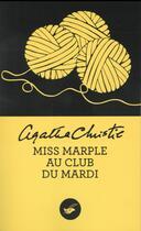 Couverture du livre « Miss Marple au club du mardi » de Agatha Christie aux éditions Editions Du Masque