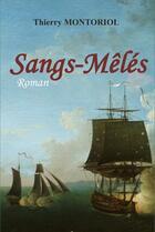 Couverture du livre « Sangs-mêlés » de Thierry Montoriol aux éditions L'ancre De Marine