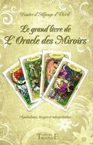 Couverture du livre « Le grand livre de l'oracle des miroirs » de Dimitri D' Alfange D'Uvril aux éditions Trajectoire
