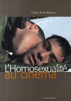 Couverture du livre « L'homosexualité au cinéma » de Didier Roth-Bettoni aux éditions La Musardine