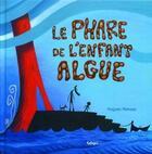 Couverture du livre « Le phare de l'enfant algue » de Hugues Mahoas aux éditions Beluga