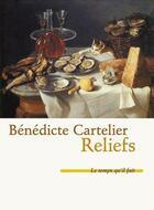Couverture du livre « Reliefs » de Benedicte Cartelier aux éditions Le Temps Qu'il Fait