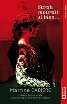 Couverture du livre « Sarah Mourait Si Bien » de Martine Cadiere aux éditions Dricot
