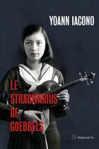 Couverture du livre « Le Stradivarius de Goebbels » de Yoann Iacono aux éditions Slatkine Et Cie