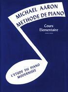 Couverture du livre « Méthode de piano ; cours élémentaire t.1 » de Michael Aaron aux éditions Carisch Musicom