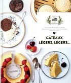 Couverture du livre « Gâteaux légers, légers... ; 33 recettes de grands et petits gâteaux aériens pour vous faire planer élaborées avec amour » de Eva Harle aux éditions Hachette Pratique