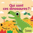 Couverture du livre « Qui sont ces dinosaures ? » de Baretti Sonia aux éditions Larousse