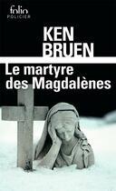 Couverture du livre « Le martyre des Magdalènes » de Ken Bruen aux éditions Gallimard