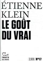 Couverture du livre « Le goût du vrai » de Etienne Klein aux éditions Gallimard