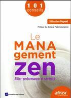 Couverture du livre « Le management zen ; allier performance et sérénité » de Sebastien Dupont aux éditions Afnor