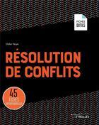 Couverture du livre « Résolution des conflits » de Didier Noye aux éditions Eyrolles