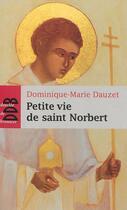 Couverture du livre « PETITE VIE DE ; saint Norbert » de Dominique-Marie Dauzet aux éditions Desclee De Brouwer